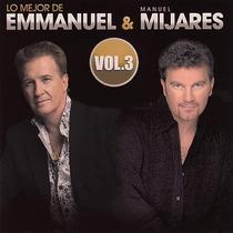 Lo Mejor De Emmanuel Y Manuel Mijares En Concierto Vol 3 Cd