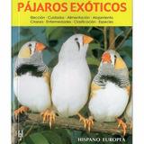 Guia Completa De Los Pajaros Exoticos - Libro