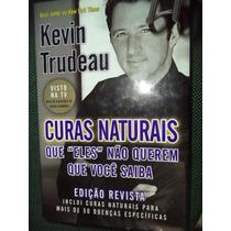 Curas Naturais Kevin Trudeau Livro Impresso(físico)original