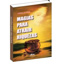 Magias Para Atrair Riquezas - Livro Digital - E-book