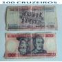 Cédulas 100 Cruzeiros - Notas Antigas Raras.