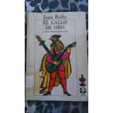 E L Gallo De Oro, Juan Rulfo