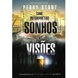 Livro Como Interpretar Sonhos E Visões - Perry Stone