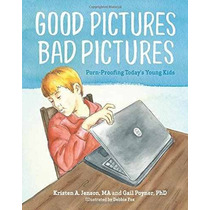 Libro Good Pictures Bad Pictures: Porn-proofing Today