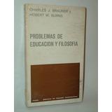 Problemas De Educacion Y Filosofia Brauner / Burns