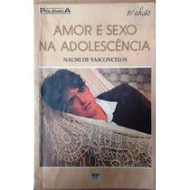 Naumi De Vasconcelos Amor E Sexo Na Adolescencia Polemica