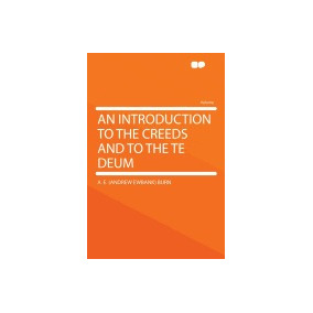 Libro Introduction To The Creeds And To The Te Deum, A E Bur