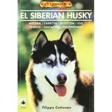 Libro De El Siberian Husky; Filippo Cattaneo Envío Gratis