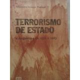 Terrorismo De Estado: A Argentina De 1976 A 1983