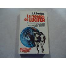 La Rebelión De Lucifer Autor: J.j. Benítez