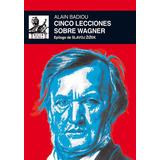 Libro; Cinco Lecciones Sobre Wagner Epilogo De Slavoj Zizek