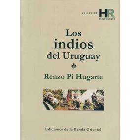 Los Indios Del Uruguay - Renzo Pi Hugarte - Banda Oriental