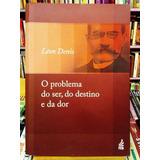 O Problema Do Ser, Do Destino E Da Dor (coleção Léon Denis)