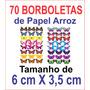70 Borboletas De Papel Arroz Para Cupcakes, Bolo