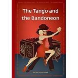 Tango Und Bandonion ( Aleman ) - Ediciones Del Maizal