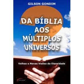 Livro Da Bíblia Aos Múltiplos Universos Gilson Dondim