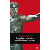 Marcel Detienne Los Griegos Y Nosotros Editorial Akal