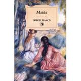Maria, Novela De Jorge Isaacs