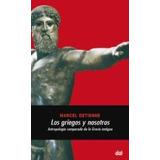Marciel Detienne Los Griegos Y Nosotros Akal (digital)