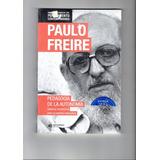 Libro Pedagogía De La Autonomía Paulo Freire