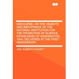 Libro Discourse, On The Objects And, Joel Roberts Poinsett
