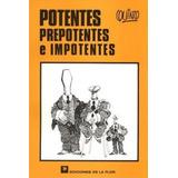 Comics, Potentes Prepotentes E Impotentes De Quino.