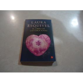El Libro De Las Emociones Autora: Laura Esquivel