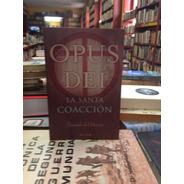Opus Dei. La Santa Coaccion. Es Una Oscura Fuerza Politica?