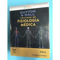 Livro - Tratado De Fisiologia Médica - Guyton - Novo Lacrado