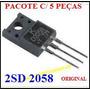 2sd2058 - 2sd 2058 - D2058 - Transistor - Pct C/ 5 Pçs