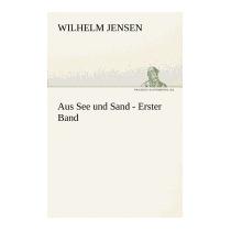 Libro Aus See Und Sand - Erster Band, Wilhelm Jensen