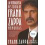 Frank Zappa-la Verdadera Historia -ed Europea Español Nuevo