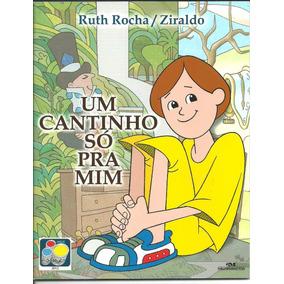 Um Cantinho So Pra Mim - Ruth Rocha E Ziraldo 2012