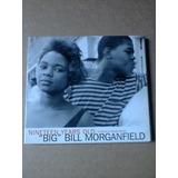 Cd Big Bill Morganfield Nineteen Years Old Tribute Muddy Wat