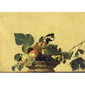 Lienzo Tela Canasta De Frutas Caravaggio 1595 Bodegón Arte