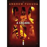 A Caçada - Andrew Fukuda - Livro Novo Lacrado