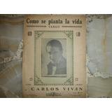 Partitura Tango Como Se Pianta La Vida Letra Carlos Vivan