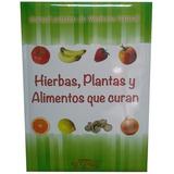 El Libro De Las Hierbas Plantas Alimentos Que Curan Ruy Diaz