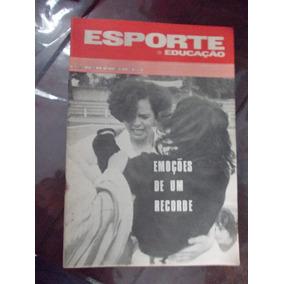 Esporte E Educação - 1970. Irani. Emoções De Um Recorde