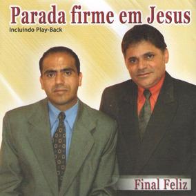 Cd Parada Firme Em Jesus - Final Feliz - Playback Incluso