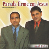 Cd Parada Firme Em Jesus - Final Feliz - Playback Incluso