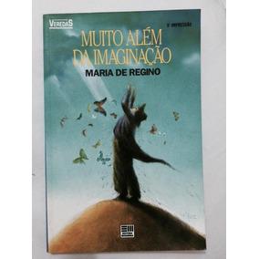 Livro - Muito Além Da Imaginação - Maria De Regino
