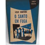 Livro: Charteris, Leslie - O Santo Em Fuga - Frete Grátis