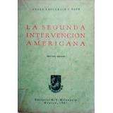La Segunda Intervención Americana. Angel Lascurain