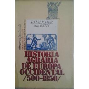 B. H. Slicher Van Bath Historia Agraria De Europa Occidental