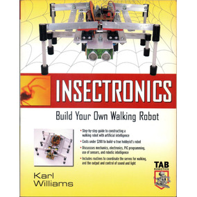 Insectronics Build Your Own Walking Robot Tab Robotics 2002