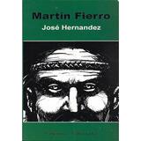 Martín Fierro José Hernández Libro Ed Libertador 222 Pag