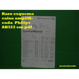 Raro Esquema Caixa Amplificada Philips Ah322 322 Em Pdf .