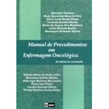 Manual De Procedimentos Em Enfermagem Oncológica 1ª Edição