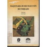 Maquinaria De Recolección De Forrajes. Linares-vazquez